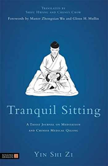 9781848191129-184819112X-Tranquil Sitting: A Taoist Journal on Meditation and Chinese Medical Qigong