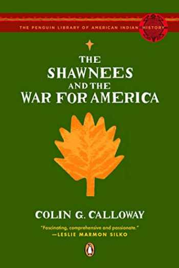 9780143113911-0143113917-The Shawnees and the War for America