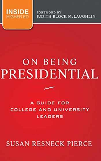 9781118027769-1118027760-On Being Presidential: A Guide for College and University Leaders