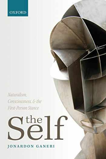 9780198709398-0198709390-The Self: Naturalism, Consciousness, and the First-Person Stance