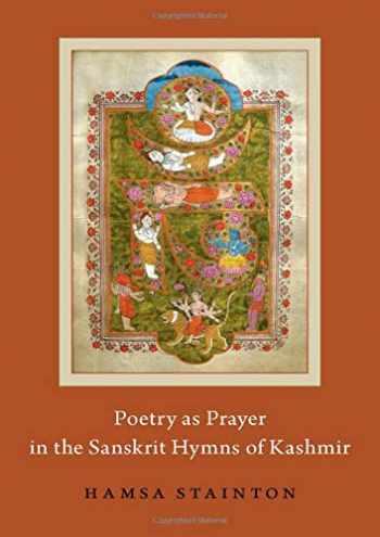 9780190889814-0190889810-Poetry as Prayer in the Sanskrit Hymns of Kashmir (AAR Religion in Translation)
