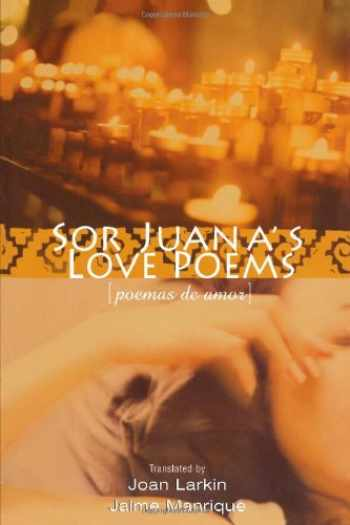 9780299187040-0299187047-Sor Juana's Love Poems (Poemas de Amor) (English and Spanish Edition)