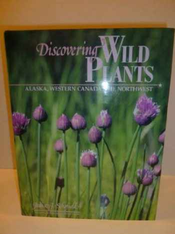 9780882403557-0882403559-Discovering Wild Plants: Alaska, Western Canada, the Northwest