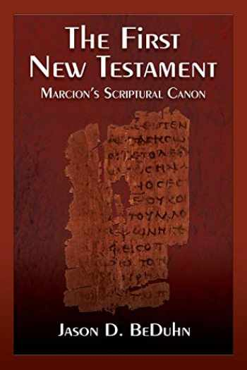 9781598151312-1598151312-The First New Testament: Marcion's Scriptural Canon