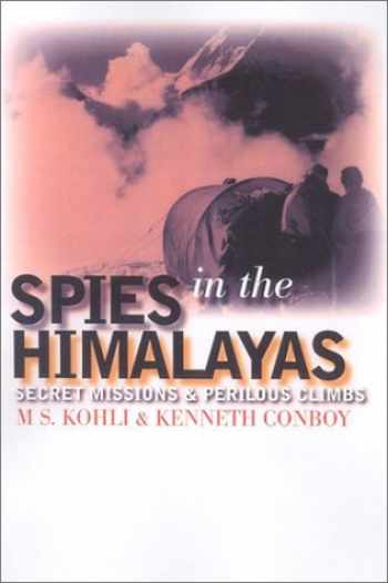 9780700612239-0700612238-Spies in the Himalayas: Secret Missions and Perilous Climbs (Modern War Studies (Hardcover))