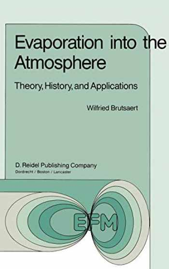 9789027712479-9027712476-Evaporation into the Atmosphere: Theory, History and Applications (Environmental Fluid Mechanics (1))