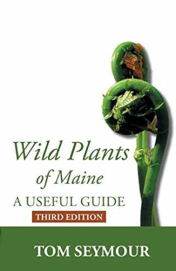 9781944386351-1944386351-Wild Plants of Maine: A Useful Guide Third Edition