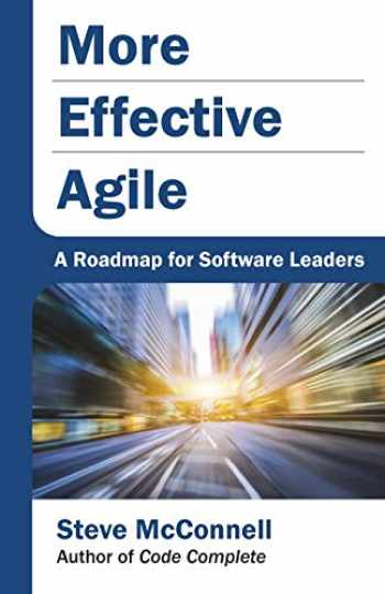 9781733518215-1733518215-More Effective Agile: A Roadmap for Software Leaders