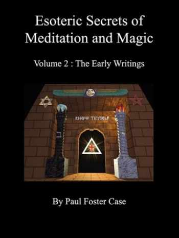 9780981897738-0981897738-Esoteric Secrets of Meditation and Magic - Volume 2: The Early Writings