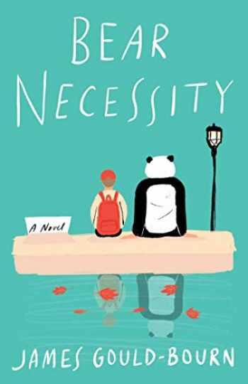 9781982128296-1982128291-Bear Necessity: A Novel