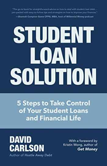 9781633538986-1633538982-Student Loan Solution: 5 Steps to Take Control of your Student Loans and Financial Life (Financial Makeover, Save Money, How to Deal With Student Loans, Getting Financial Aid)
