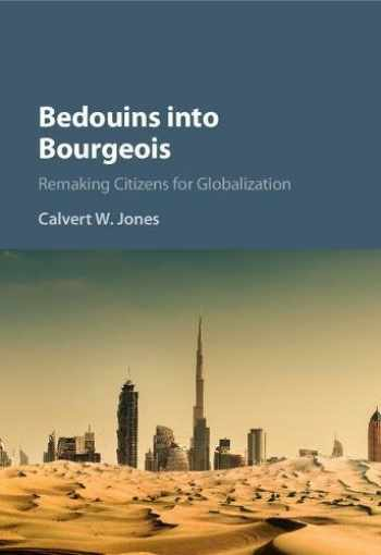 9781107175723-1107175720-Bedouins into Bourgeois: Remaking Citizens for Globalization