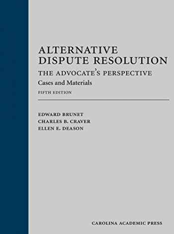 9781632815446-1632815443-Alternative Dispute Resolution: The Advocate's Perspective: Cases and Materials