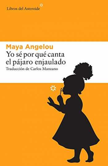 9788416213665-8416213666-Yo sé por qué canta el pájaro enjaulado (Libros del Asteroide) (Spanish Edition)