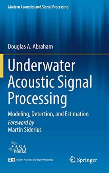 9783319929811-331992981X-Underwater Acoustic Signal Processing: Modeling, Detection, and Estimation (Modern Acoustics and Signal Processing)