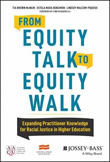 9781119237914-1119237912-From Equity Talk to Equity Walk: Expanding Practitioner Knowledge for Racial Justice in Higher Education