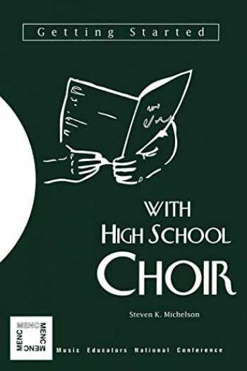 9781565450462-1565450469-Getting Started with High School Choir