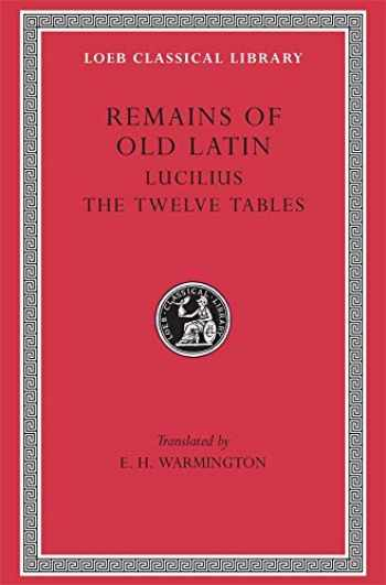 9780674993631-0674993632-Remains of Old Latin, Volume III, The Law of the Twelve Tables (Loeb Classical Library No. 329)