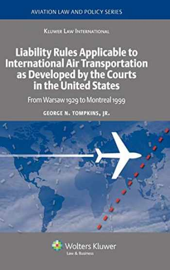 9789041126467-9041126465-The Liability Rules Applicable to Air Carriers in the Transportation of Passengers, Baggage and Cargo from Warsaw 1929 to Montreal