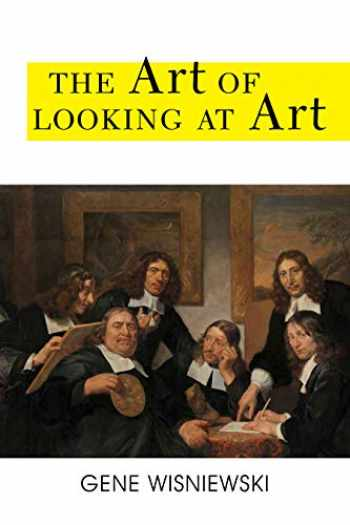 9781538133729-1538133725-The Art of Looking at Art