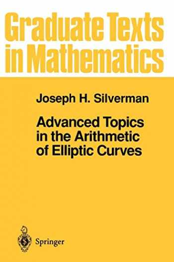 9780387943282-0387943285-Advanced Topics in the Arithmetic of Elliptic Curves (Graduate Texts in Mathematics (151))