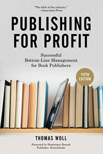 9781613749739-1613749732-Publishing for Profit: Successful Bottom-Line Management for Book Publishers