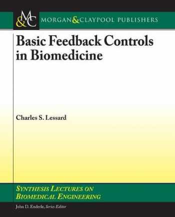 9781598299502-1598299506-Basic Feedback Controls in Biomedicine (Synthesis Lectures on Biomedical Engineering)