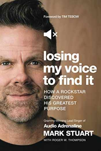 9781400213290-1400213290-Losing My Voice to Find It: How a Rockstar Discovered His Greatest Purpose