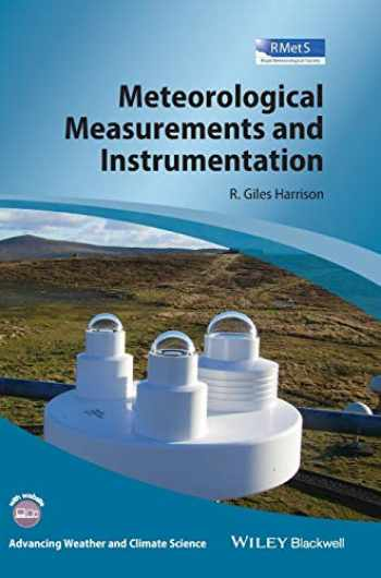 9781118745809-1118745809-Meteorological Measurements and Instrumentation (Advancing Weather and Climate Science)