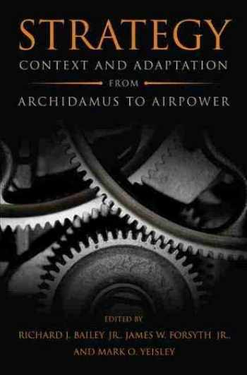 9781682470039-1682470032-Strategy: Context and Adaptation from Archidamus to Airpower (Transforming War)