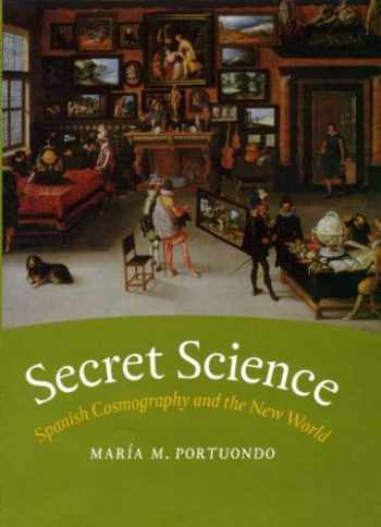 9780226055404-022605540X-Secret Science: Spanish Cosmography and the New World