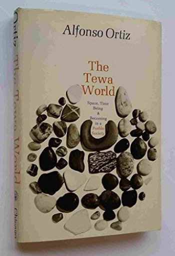 9780226633060-0226633063-The Tewa world;: Space, time, being, and becoming in a Pueblo society