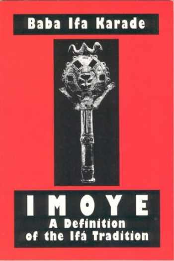 9781890157203-1890157201-Imoye: A Definition of the Ifa Tradition