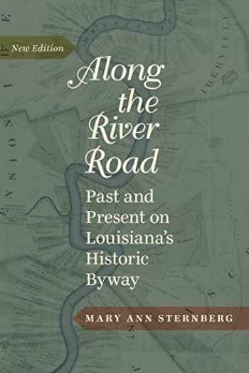 9780807150627-0807150622-Along the River Road: Past and Present on Louisiana's Historic Byway