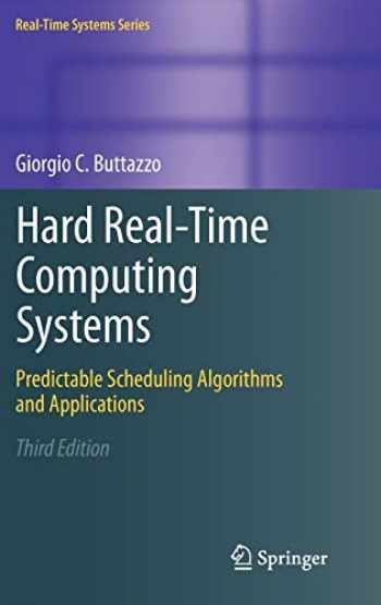 9781461406754-1461406757-Hard Real-Time Computing Systems: Predictable Scheduling Algorithms and Applications (Real-Time Systems Series (24))