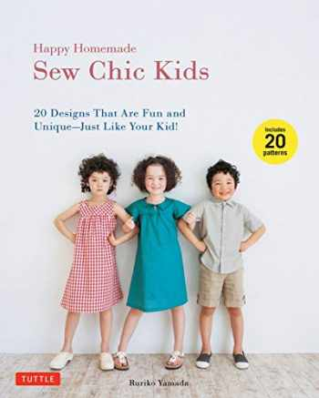 9784805312865-4805312866-Happy Homemade: Sew Chic Kids: 20 Designs That are Fun and Unique-Just Like Your Kid!