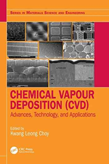 9781466597761-1466597763-Chemical Vapour Deposition (CVD): Advances, Technology and Applications (Series in Materials Science and Engineering)