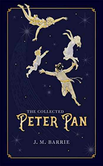 9780198813965-0198813961-The Collected Peter Pan (Oxford World's Classics Hardback Collection)
