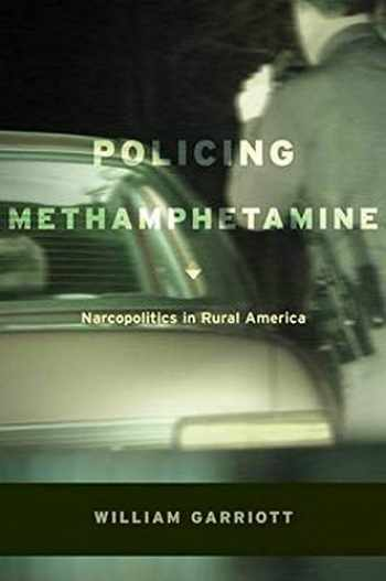 9780814732403-0814732402-Policing Methamphetamine: Narcopolitics in Rural America