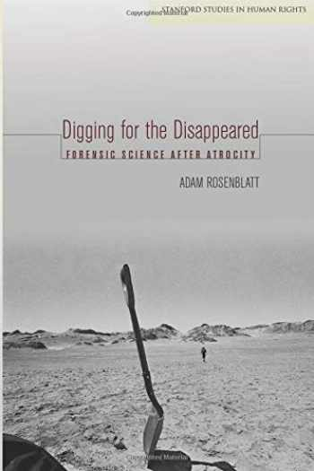 9780804794916-080479491X-Digging for the Disappeared: Forensic Science after Atrocity (Stanford Studies in Human Rights)