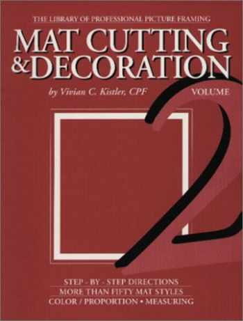 9780938655015-0938655019-Mat Cutting & Decoration (The Library of Professional Picture Framing, Vol. 2)