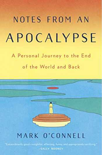 9780385543002-038554300X-Notes from an Apocalypse: A Personal Journey to the End of the World and Back