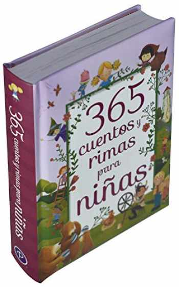 9781680528855-1680528858-365 Cuentos y Rimas para Ninas/ 365 Tales and Rhymes for Girls (365 Stories and Rhymes Treasury) (Spanish Edition)