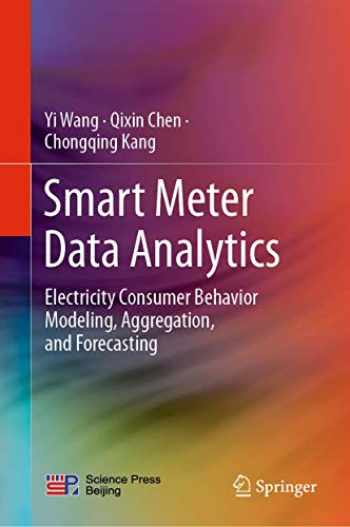 9789811526237-9811526230-Smart Meter Data Analytics: Electricity Consumer Behavior Modeling, Aggregation, and Forecasting