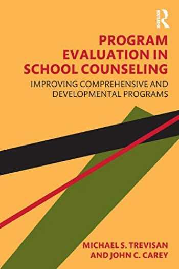 9781138346611-1138346616-Program Evaluation in School Counseling: Improving Comprehensive and Developmental Programs