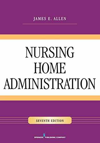 9780826128546-0826128548-Nursing Home Administration, Seventh Edition