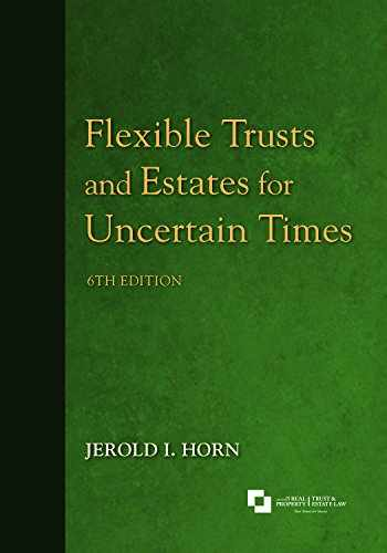 9781641050104-1641050101-Flexible Trusts and Estates for Uncertain Times