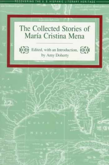 9781558852112-1558852115-The Collected Stories of Maria Cristina Mena (Recovering the U.S. Hispanic Literary Heritage)