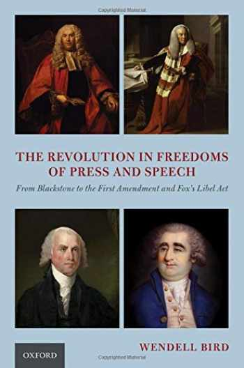9780197509197-0197509193-The Revolution in Freedoms of Press and Speech: From Blackstone to the First Amendment and Fox's Libel Act