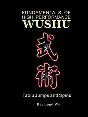9781430318200-1430318201-Fundamentals of High Performance Wushu: Taolu Jumps and Spins